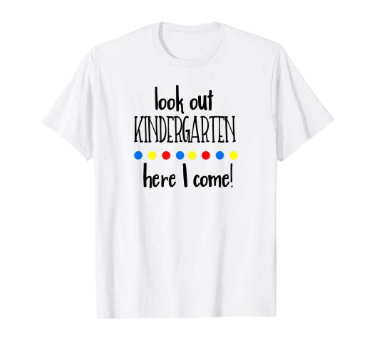 Amazon Com  Look Out Kindergarten Here I Come T Shirt  Clothing