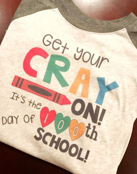 Get Your Cray On It's The 100th Day Of School Teacher Tee, 100th