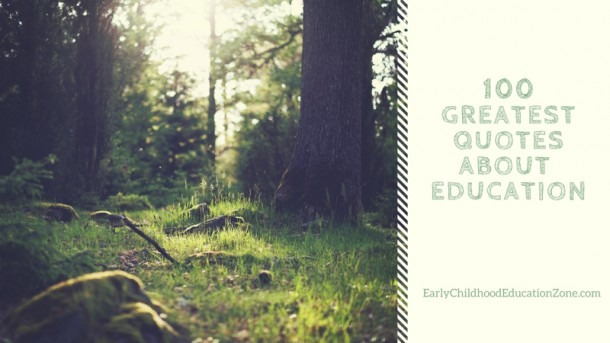 The 100 Greatest Education Quotes