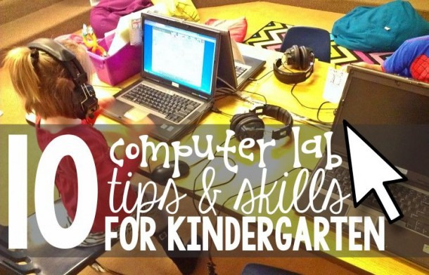 10 Computer Lab Tips And Skills For Kindergarten – Kindergartenworks