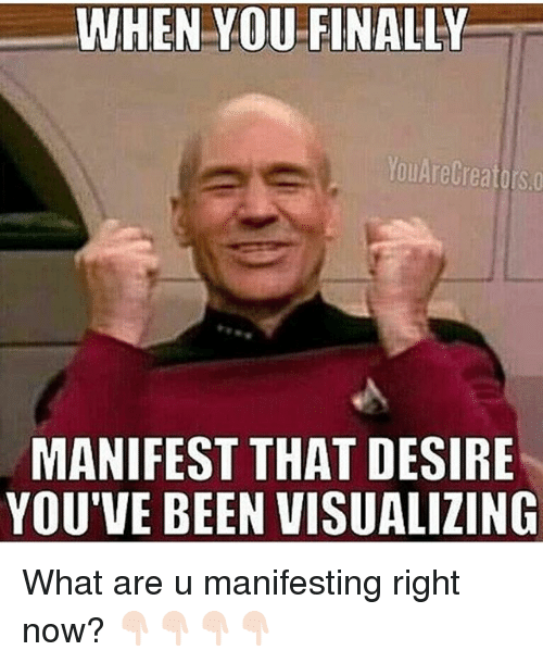 When Youfinally Youarecreatorso Manifest That Desire You've Been