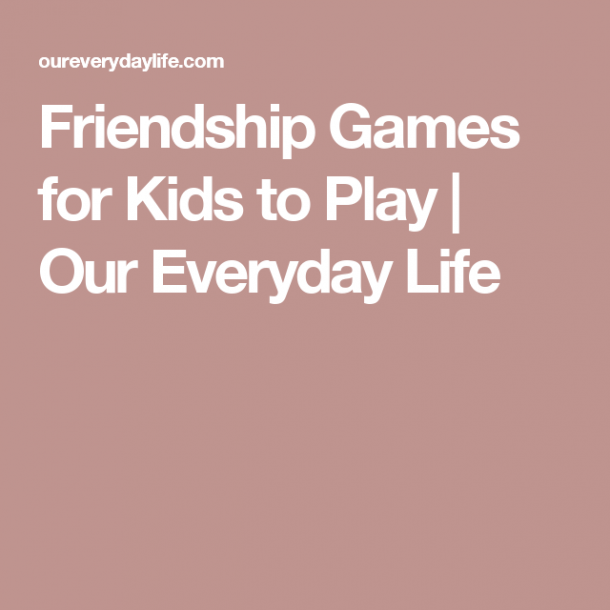 Friendship Games For Kids To Play