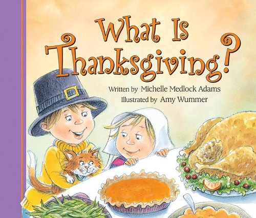 What Is Thanksgiving   Michelle Abrams  9780824918262  Amazon Com