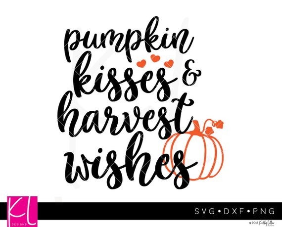 Pumpkin Kisses & Harvest Wishes Svg Cut File For Fall