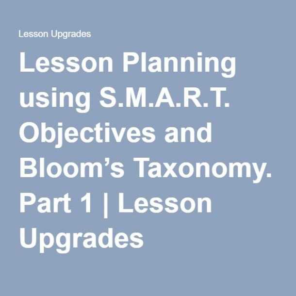 Lesson Planning Using S M A R T  Objectives And Bloom's Taxonomy