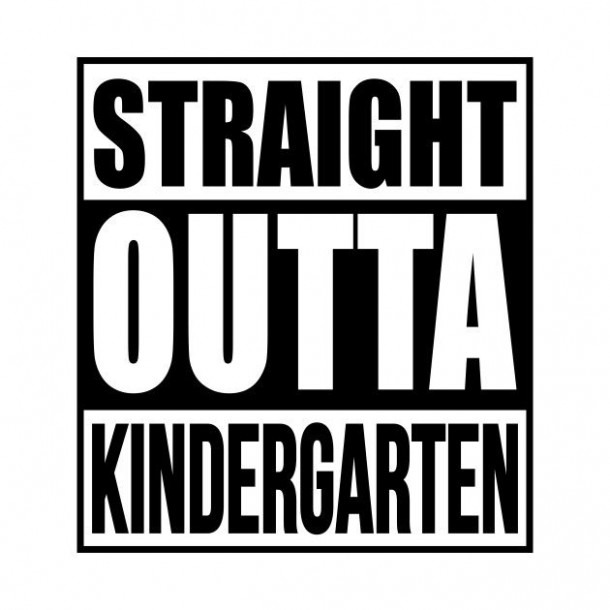 Image Result For Straight Outta Kindergarten Template