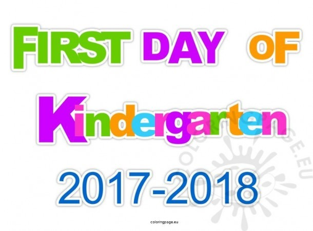 First Day Kindergarten 2017 – 2018 Sign – Coloring Page