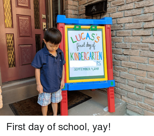 Lucas Kindergarten Ps September 42018 First Day Of School Yay