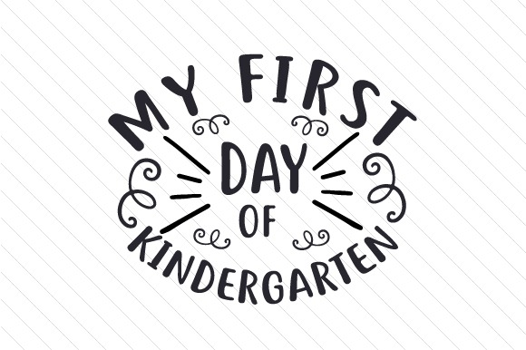 My First Day Of Kindergarten Svg Cut File By Creative Fabrica