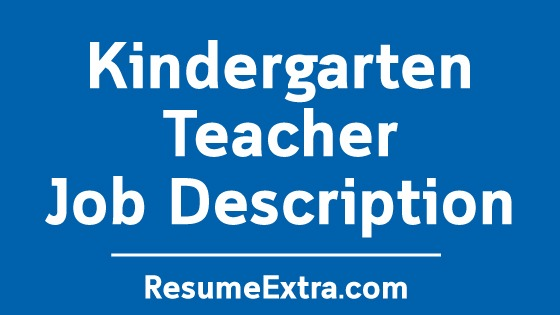 Kindergarten Teacher Job Description Sample » Resumeextra