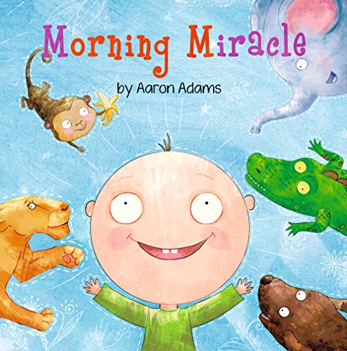 Morning Miracle  (kids Book, Bedtime Story About Animals, Colors