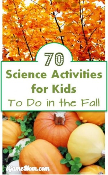 More Than 70 Autumn Science Activities For Kids To Do This Fall