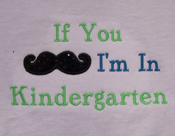 If You Moustache I Am In Kindergarten Shirt By Trendyembroidery