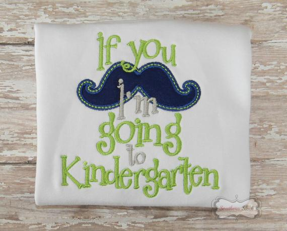If You Mustache I'm Going To Kindergarten Embroidered