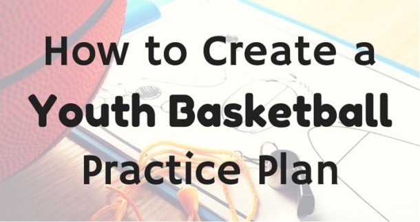 How To Create A Youth Basketball Practice Plan