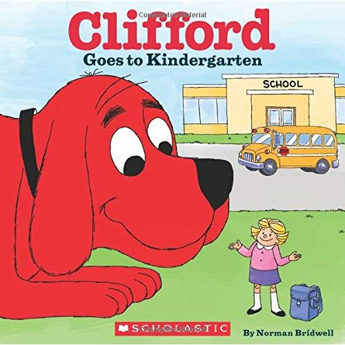 Clifford Goes To Kindergarten  Norman Bridwell  9780545823357