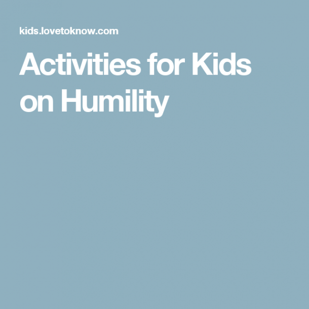 Activities For Kids On Humility