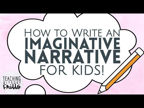 How To Write An Imaginative Narrative For Kids