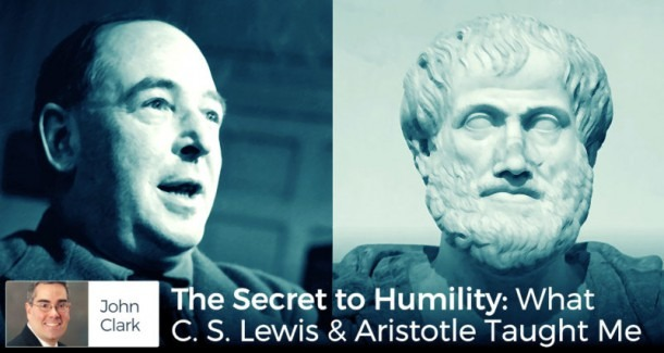 The Secret To Humility  What C  S  Lewis & Aristotle Taught Me