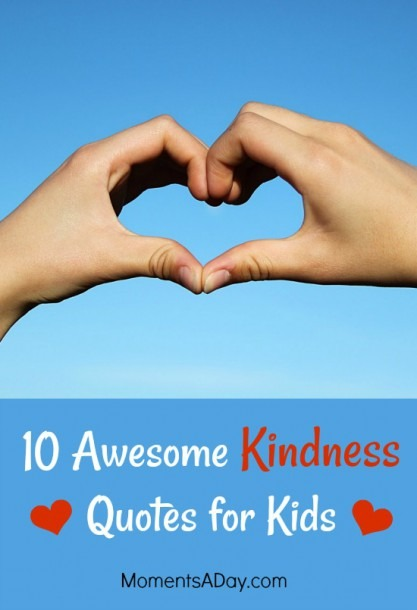 10 Awesome Kindness Quotes For Kids To Learn By Heart