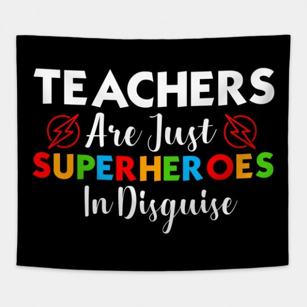 Teachers Are Superheroes Funny T