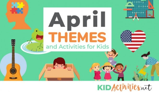 April Themes And Activities For Kids