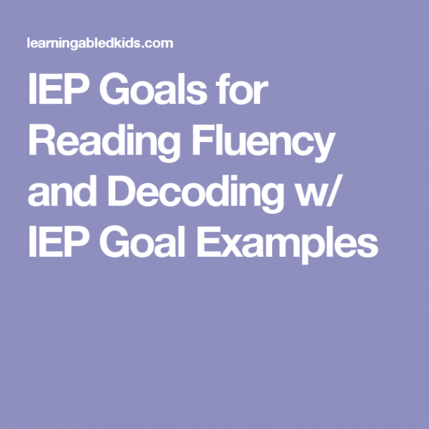 Iep Goals For Reading Fluency And Decoding W  Iep Goal Examples
