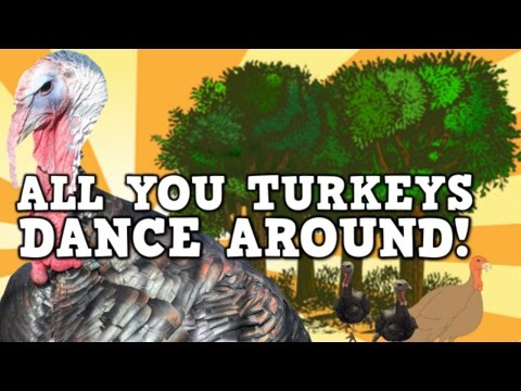All You Turkeys Dance Around! (a Content