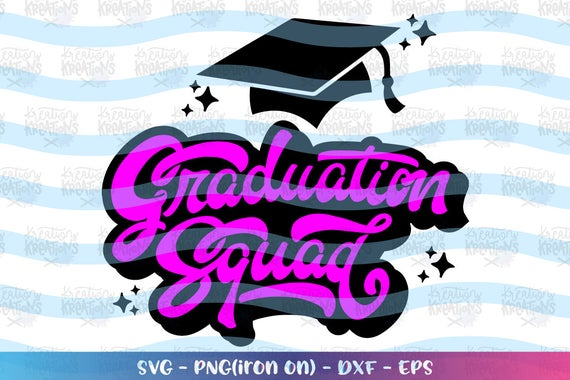 Hand Drawn Svg Hand Lettered Svg Graduation Svg Squad Svg