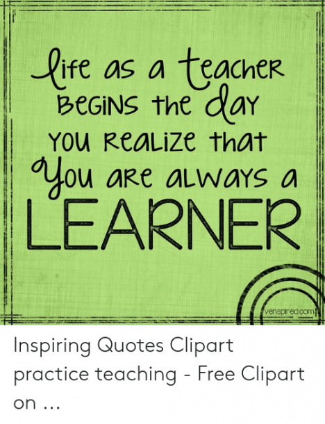 Life As A Teacher Begins The Day You Realize That You Learner Are