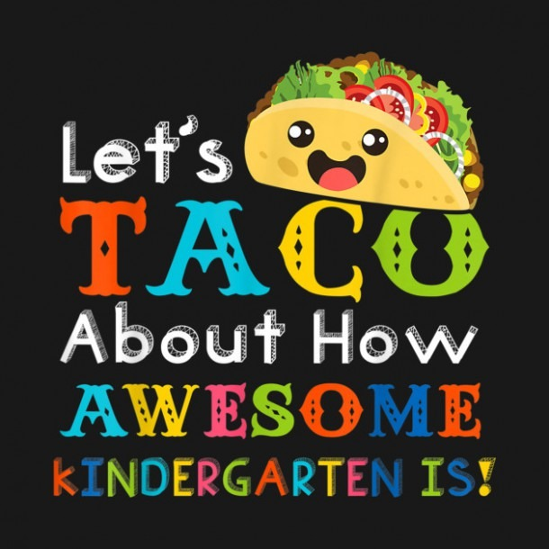 Lets Taco About Kindergarten Awesome Teacher Kid Tshirt