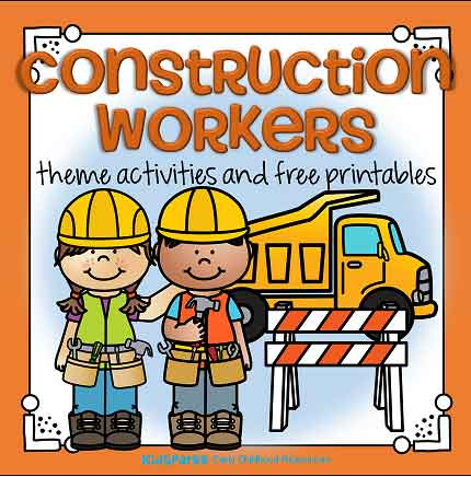 Construction Workers Theme Activities And Printables For Preschool