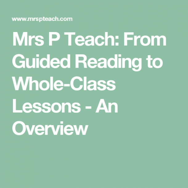 Mrs P Teach  From Guided Reading To Whole