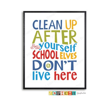 Classroom Rules, Clean Up After Yourself School Elves Don't Live