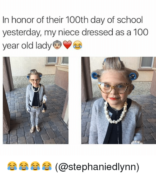 In Honor Of Their 100th Day Of School Yesterday My Niece Dressed