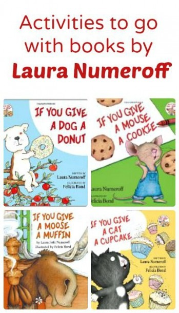 Fun Ideas To Go Along With Laura Numeroff's  If You Give  Books