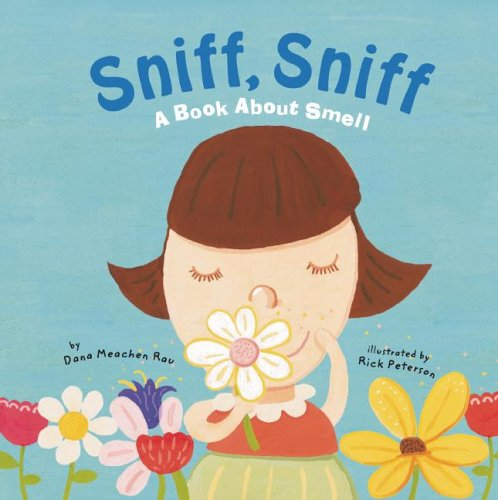 Sniff, Sniff  A Book About Smell (the Amazing Body  The Five