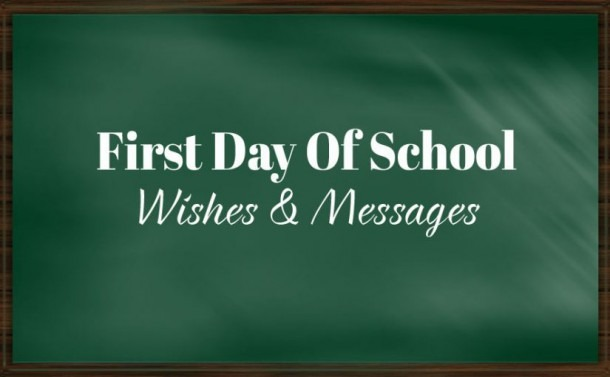 1st Day Of School Wishes, Messages & Quotes